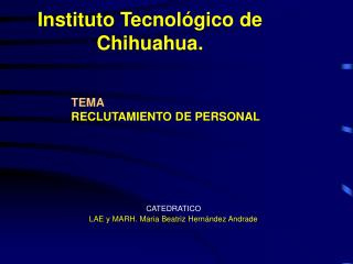 Instituto Tecnol gico de Chihuahua.