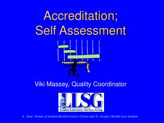 Accreditation;  Self Assessment