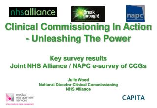 Clinical Commissioning In Action  - Unleashing The Power   Key survey results  Joint NHS Alliance