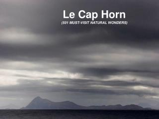 Le Cap Horn  501 MUST-VISIT NATURAL WONDERS