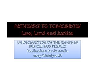 PATHWAYS TO TOMORROW Law, Land and Justice