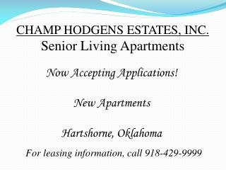 CHAMP HODGENS ESTATES, INC. Senior Living Apartments