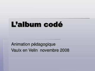 L album cod