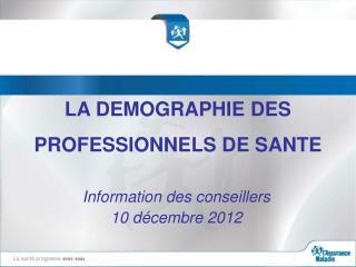 LA DEMOGRAPHIE DES  PROFESSIONNELS DE SANTE