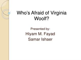 Who s Afraid of Virginia Woolf