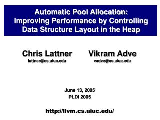 Automatic Pool Allocation: Improving Performance by Controlling Data Structure Layout in the Heap