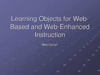 Learning Objects for Web-Based and Web-Enhanced Instruction