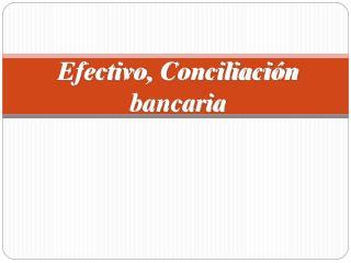 Efectivo, Conciliaci n bancaria