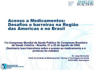Acesso a Medicamentos: Desafios e barreiras na Regi o das Americas e no Brasil