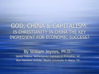 GOD, CHINA  CAPITALISM: IS CHRISTIANITY IN CHINA THE KEY INGREDIENT FOR ECONOMIC SUCCESS