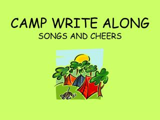 CAMP WRITE ALONG SONGS AND CHEERS