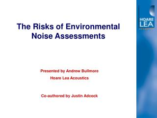 The Risks of Environmental Noise Assessments