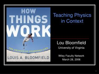 Lou Bloomfield University of Virginia  Wiley Faculty Network March 28, 2006