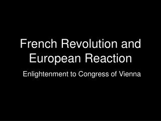 French Revolution and European Reaction