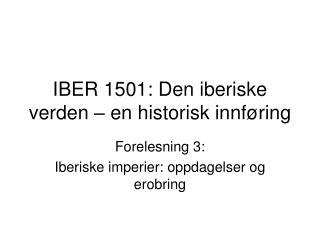 IBER 1501: Den iberiske verden   en historisk innf ring