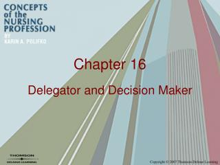 Delegator and Decision Maker