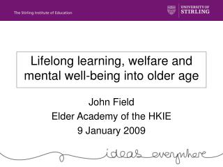 Lifelong learning, welfare and mental well-being into older age
