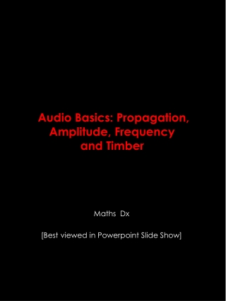 Audio Basics - Propagation, Amplitude, Frequency & Timbre
