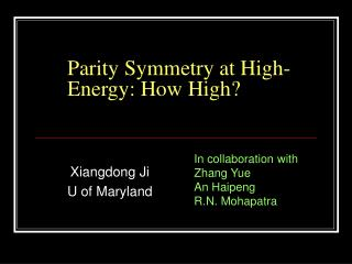 Parity Symmetry at High-Energy: How High