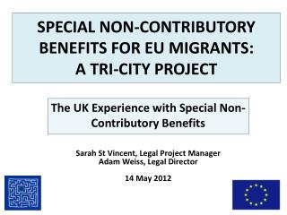 SPECIAL NON-CONTRIBUTORY BENEFITS FOR EU MIGRANTS:  A TRI-CITY PROJECT