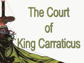 The Court of King Carraticus