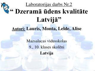 Laboratorijas darbs Nr.2   Dzerama udens kvalitate Latvija