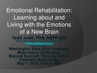 Tedd Judd, Phd, ABPP-CN Clinical Neuropsychologist, Bellingham, WA, Teddjuddgmail.Com  Presented At: Washington State 20