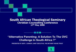 South African Theological Seminary Christian Counselling Conference 17th May 2008