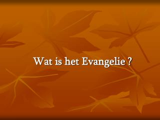 Wat is het Evangelie