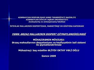 AZRBAYCAN RESPUBLIKASI KND TSRR FATI NAZIRLIYI  AZRBAYCAN D VLT AQRAR UNIVERSITETI  Zoobaytarliq v mts nasliq fak ltsi