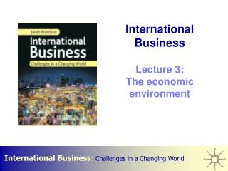 International Business    Lecture 3: The economic environment