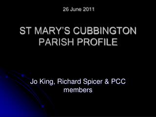 26 June 2011   ST MARY S CUBBINGTON PARISH PROFILE