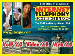 Internet Telephony Conference  Expo San Diego California, USA October 10   13 The Leading IP Communications Event Since