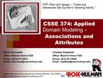 CSSE 374: Applied Domain Modeling   Associations and Attributes