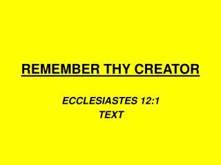 REMEMBER THY CREATOR