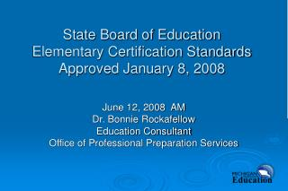 State Board of Education  Elementary Certification Standards Approved January 8, 2008