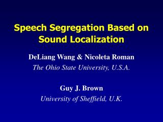 Speech Segregation Based on Sound Localization