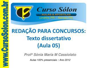 REDA  O PARA CONCURSOS: Texto dissertativo Aula 05