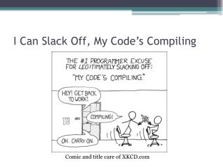 I Can Slack Off, My Code s Compiling
