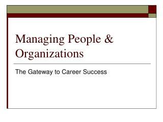 Managing People  Organizations