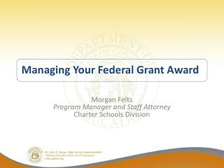 Morgan Felts Program Manager and Staff Attorney Charter Schools Division