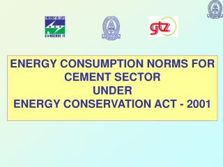 ENERGY CONSUMPTION NORMS FOR CEMENT SECTOR UNDER ENERGY CONSERVATION ACT - 2001