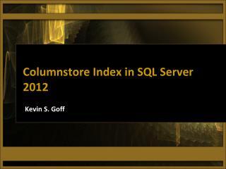 Columnstore Index in SQL Server 2012