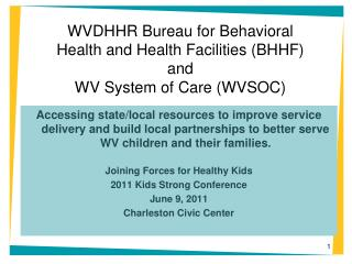 WVDHHR Bureau for Behavioral Health and Health Facilities BHHF  and  WV System of Care WVSOC