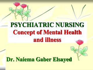 PSYCHIATRIC NURSING Concept of Mental Health and illness