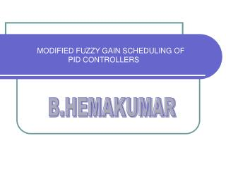 MODIFIED FUZZY GAIN SCHEDULING OF                              PID CONTROLLERS
