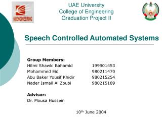 Speech Controlled Automated Systems