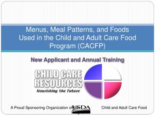 Menus, Meal Patterns, and Foods Used in the Child and Adult Care Food Program CACFP