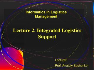 Lecturer: Prof. Anatoly Sachenko