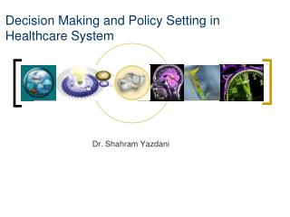 Decision Making and Policy Setting in Healthcare System